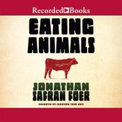 Eating Animals by  Jonathan Safran Foer audiobook