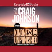 Kindness Goes Unpunished by  Craig Johnson audiobook