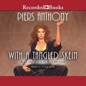 With a Tangled Skein by  Piers Anthony audiobook