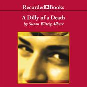 A Dilly of a Death by  Susan Wittig Albert audiobook