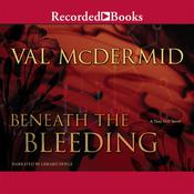Beneath the Bleeding by  Val McDermid audiobook