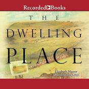 Dwelling Place by  Elizabeth Musser audiobook