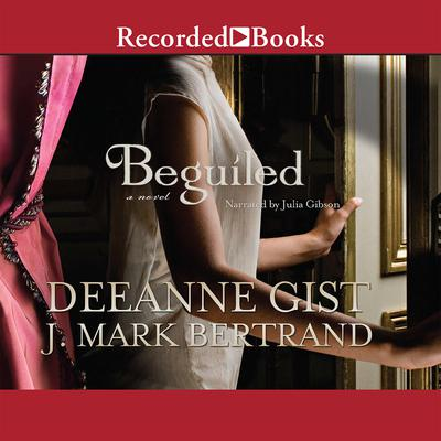 Beguiled by Deeanne Gist audiobook