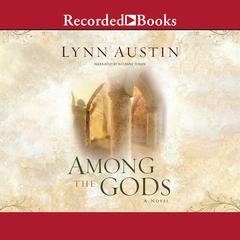 Among the Gods by Lynn Austin audiobook