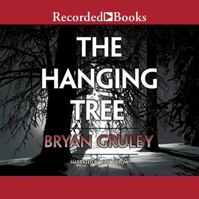 The Hanging Tree by Bryan Gruley audiobook
