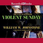 Violent Sunday by  William W. Johnstone audiobook