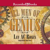 All Men of Genius by  Lev AC Rosen audiobook