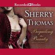 Beguiling the Beauty by  Sherry Thomas audiobook
