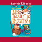 Miss Lazar Is Bizarre! by  Dan Gutman audiobook