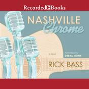 Nashville Chrome by  Rick Bass audiobook