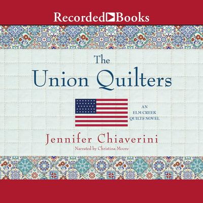 The Union Quilters by Jennifer Chiaverini audiobook