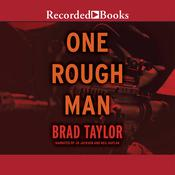 One Rough Man by  Brad Taylor audiobook