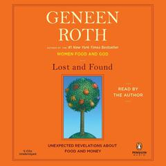 Lost and Found by Geneen Roth audiobook
