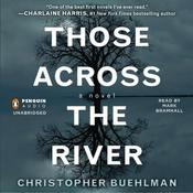 Those Across the River by  Christopher Buehlman audiobook