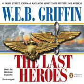 The Last Heroes by  W. E. B. Griffin audiobook