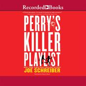 Perry's Killer Playlist by  Joe Schreiber audiobook