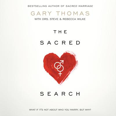 The Sacred Search by Gary L. Thomas audiobook
