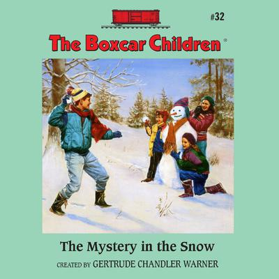 The Mystery in the Snow by Gertrude Chandler Warner audiobook