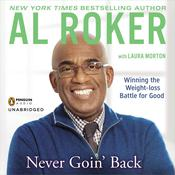 Never Goin' Back by  Al Roker audiobook