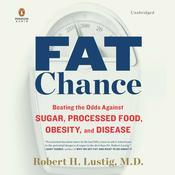 Fat Chance by  Robert H. Lustig MD audiobook