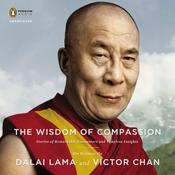 The Wisdom of Compassion by  The Dalai Lama audiobook