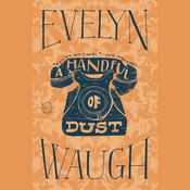 A Handful of Dust by  Evelyn Waugh audiobook
