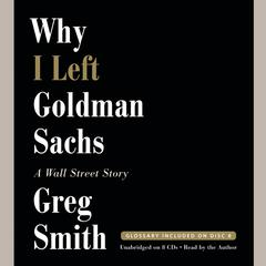 Why I Left Goldman Sachs by Greg Smith audiobook