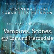 The Vampires, Scones, and Edmund Herondale by  Cassandra Clare audiobook