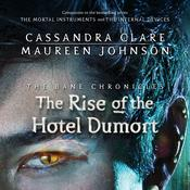 The Rise of the Hotel Dumort by  Maureen Johnson audiobook