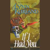 If I Had You by  Lynn Kurland audiobook