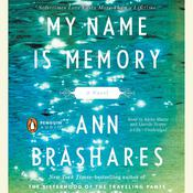 My Name Is Memory by  Ann Brashares audiobook