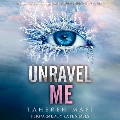 Unravel Me by Tahereh Mafi audiobook