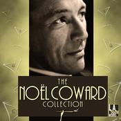 The Noël Coward Collection by  Noel Coward audiobook
