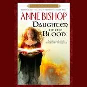 Daughter of the Blood by  Anne Bishop audiobook