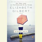 Stern Men by  Elizabeth Gilbert audiobook