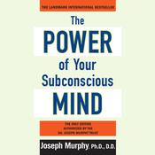 The Power of Your Subconscious Mind by  Joseph Murphy audiobook