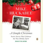 A Simple Christmas by  Mike Huckabee audiobook