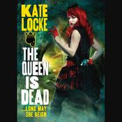 The Queen Is Dead by  Kate Locke audiobook