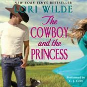 The Cowboy and the Princess by  Lori Wilde audiobook