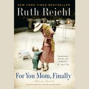 For You, Mom. Finally. by  Ruth Reichl audiobook