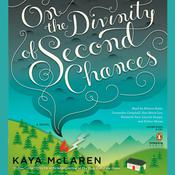 On the Divinity of Second Chances by  Kaya McLaren audiobook