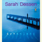 Dreamland by  Sarah Dessen audiobook