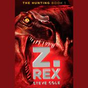 Z. Rex by  Steve Cole audiobook