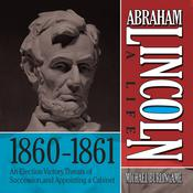 Abraham Lincoln: A Life  1860-1861 by  Michael Burlingame audiobook