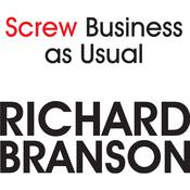 Screw Business As Usual by  Richard Branson audiobook
