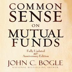 Common Sense on Mutual Funds by John C. Bogle audiobook