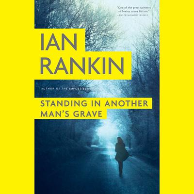 Standing in Another Man's Grave by Ian Rankin audiobook