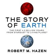 The Story of Earth by  Robert M. Hazen audiobook
