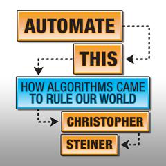 Automate This by Christopher Steiner audiobook