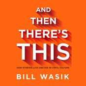 And Then There's This by  Bill Wasik audiobook
